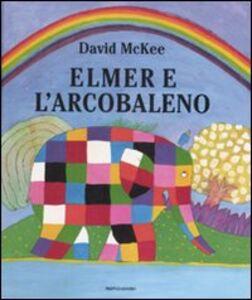 Libro Elmer e l'arcobaleno David McKee