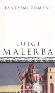 Foto Cover di Fantasmi romani, Libro di Luigi Malerba, edito da Mondadori