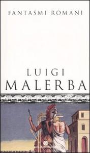 Libro Fantasmi romani Luigi Malerba