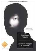Libro Un oscuro bisogno di uccidere. Storie nere tra follia e malvagità Massimo Picozzi