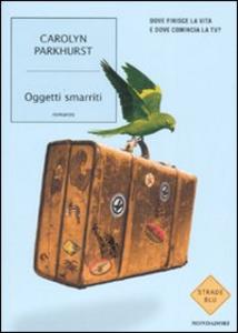 Libro Oggetti smarriti Carolyn Parkhurst