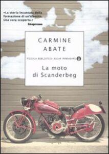 Libro La moto di Scanderbeg Carmine Abate