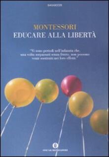 Educare alla libertà - Maria Montessori - copertina