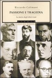 Passione e tragedia. La storia degli ebrei russi