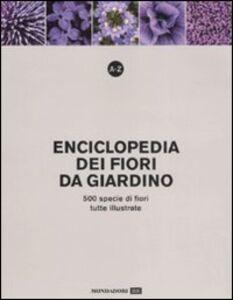 Libro A-Z. Enciclopedia dei fiori da giardino. 500 specie di fiori, tutte illustrate