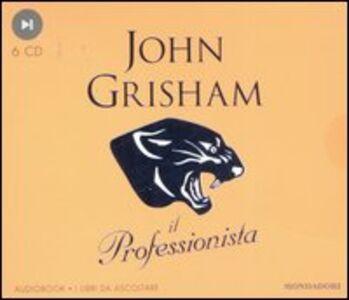 Libro Il professionista. Audiolibro. 6 CD Audio John Grisham