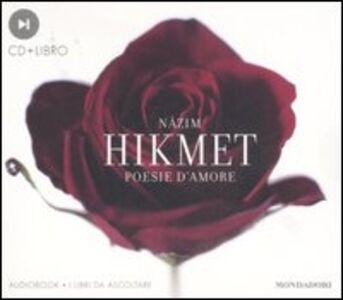Libro Poesie d'amore. Audiolibro. CD Audio. Con libro Nazim Hikmet