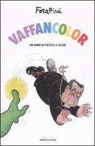 Foto Cover di Vaffancolor. Un anno di politica a colori, Libro di Giorgio Forattini, edito da Mondadori