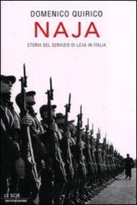 Foto Cover di Naja. Storia del servizio di leva in Italia, Libro di Domenico Quirico, edito da Mondadori
