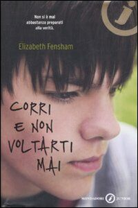 Libro Corri e non voltarti mai Elisabeth Fensham