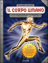 Copertina  Il corpo umano : la macchina perfetta