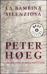 Foto Cover di La bambina silenziosa, Libro di Peter Høeg, edito da Mondadori
