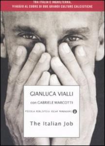 Libro The Italian job. Tra Italia e Inghilterra, viaggio al cuore di due grandi culture calcistiche Gianluca Vialli , Gabriele Marcotti