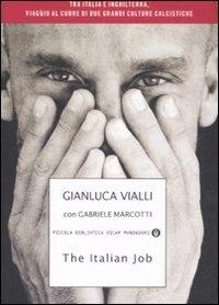 The The Italian job. Tra Italia e Inghilterra, viaggio al cuore di due grandi culture calcistiche - Vialli Gianluca Marcotti Gabriele - wuz.it