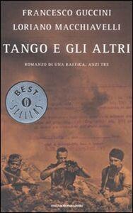 Libro Tango e gli altri. Romanzo di una raffica, anzi tre Francesco Guccini , Loriano Macchiavelli