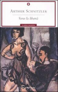 Foto Cover di Verso la libertà, Libro di Arthur Schnitzler, edito da Mondadori