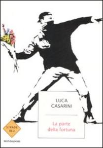 Libro La parte della fortuna Luca Casarini