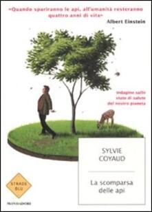 La scomparsa delle api. Indagine sullo stato di salute del pianeta Terra - Sylvie Coyaud - copertina