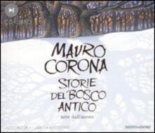 Storie del bosco antico. Audiolibro. CD Audio. Con libro - Mauro Corona - copertina