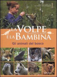 Libro La volpe e la bambina. Gli animali del bosco