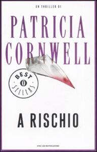 Libro A rischio Patricia D. Cornwell