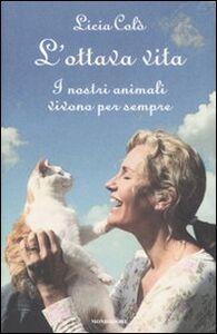 Libro L' ottava vita. I nostri animali vivono per sempre Licia Colò