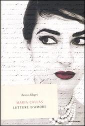 Maria Callas. Lettere d'amore