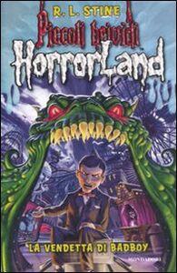 Foto Cover di La vendetta di Badboy. Horrorland. Vol. 1, Libro di Robert L. Stine, edito da Mondadori