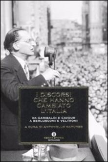 Aboutschuster.de I discorsi che hanno cambiato l'Italia. Da Garibaldi e Cavour a Berlusconi e Veltroni Image