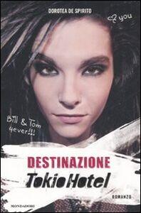 Libro Destinazione Tokio Hotel Dorotea De Spirito