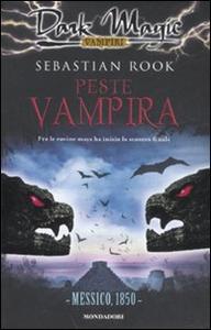 Libro Peste vampira: Messico, 1850 Sebastian Rook
