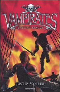 Foto Cover di Capitan Sangue. Vampirates, Libro di Justin Somper, edito da Mondadori