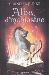 Foto Cover di Alba d'inchiostro, Libro di Cornelia Funke, edito da Mondadori
