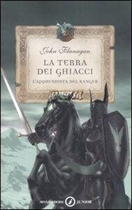 Foto Cover di L' apprendista del ranger. La terra dei ghiacci, Libro di John Flanagan, edito da Mondadori