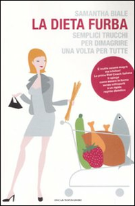 Libro La dieta furba. Semplici trucchi per dimagrire una volta per tutte Samantha Biale