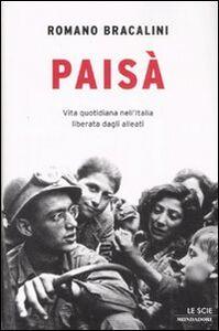 Libro Paisà. Vita quotidiana nell'Italia liberata dagli alleati Romano Bracalini