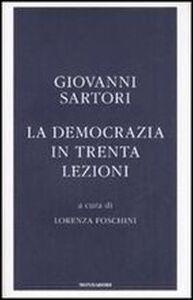 Foto Cover di La democrazia in trenta lezioni, Libro di Giovanni Sartori, edito da Mondadori