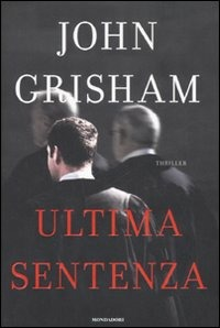 Ultima Sentenza – John Grisham 2008
