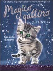 Una gatta di troppo. Magico gattino. Vol. 4