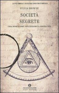 Libro Società segrete. Cosa sono e come influenzano la nostra vita Sylvia Browne