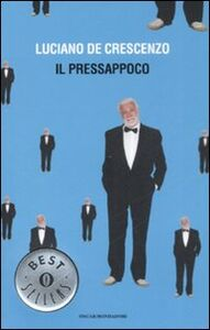 Foto Cover di Il pressappoco, Libro di Luciano De Crescenzo, edito da Mondadori