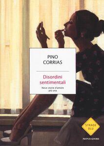 Foto Cover di Disordini sentimentali. Nove storie d'amore più una, Libro di Pino Corrias, edito da Mondadori
