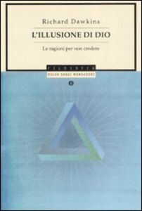 Libro L' illusione di Dio. Le ragioni per non credere Richard Dawkins