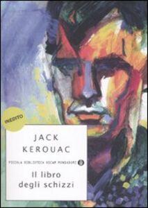 Foto Cover di Il libro degli schizzi, Libro di Jack Kerouac, edito da Mondadori