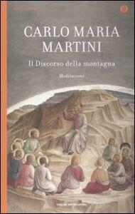 Libro Il discorso della montagna. Meditazioni Carlo Maria Martini