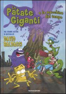 Libro Le patate giganti e la macchina del tempo David Baldacci