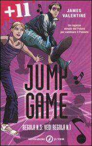 Foto Cover di Regola n. 3: vedi regola n. 1. Jump game, Libro di James Valentine, edito da Mondadori