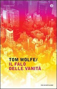 Foto Cover di Il falò delle vanità, Libro di Tom Wolfe, edito da Mondadori