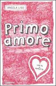 Foto Cover di Primo amore, Libro di Angela Liso, edito da Mondadori