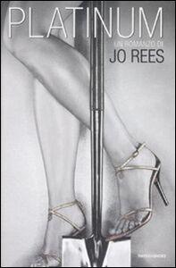 Foto Cover di Platinum, Libro di Jo Rees, edito da Mondadori